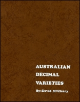 Lot 1064:Australia: Australian Decimal Varieties by David McCleary published by the author. 1975 edition in one volume, #382, in 3 ring binder, Good condition.