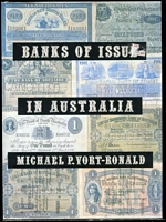 Lot 156:Australia: Banks of Issue in Australia by M. Vort-Ronald. 1982 1st Edition. 331pp. Dustjacket.