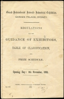 Lot 1184:1882-83 Grand Intercolonial Juvenile Industrial Exhibition: 1882 Printed Booklet (20 pages) detailing the Regulations, Table of Classification & Prize Schedule for the proposed Grand International Juvenile Exhibition to be held at the Garden Palace, Sydney. Fine. [This exhibition was cancelled due to a fire at the Garden Palace.]