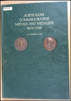 Lot 165:Australia: Australian Commemorative Medals & Medalets from 1877, by LJ Carlisle, 311pp, pub 1983, hardbound, split in clear plastic dustjacket otherwise as new. Includes price guide.