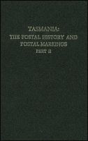 Lot 145:Australia - Tasmania: Tasmania: The Postal Markings and Postal History Vols II, hard cover. In near new condition.