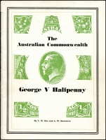 Lot 1061:Australia: Australian Commonwealth George V Halfpenny by VW Dix & AW Rowntree published by HE Wingfield & Co in 1959, 61pp, fine.