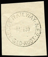 Lot 1209:Ascot (2): 'ASCOT RAILWAY.N.E.2/14FE39/QLD-AUST' on piece. [Not previously recorded - From manufacturer's proof page.]  PO c.1936; closed c.1942.