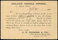 Lot 1002 [2 of 2]:1897 (Dec 8) use of Address half of Reply card sent by JR Cocking (Custom House & Shipping Agents) of the Adelaide Parcels Express with printed message advising of the despatch of a parcel of 'Dr. Ayer's Almanacs'. The absent reply half was then used to notify another firm that the parcel had been delivered. Unusual & Scarce.