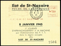 Lot 1323 [1 of 4]:1944 Liberation: 'Ilot de St-Nazaire' large & small commemorative sheets with stamps affixed and cancelled with 'LA BAULE/15*/11-11/44/LOIRE-INFERIEURE' cds # 1, 2, in perfect condition. 1945 (8-1) card cancelled with red meter cancel and 'LA BAULE' cds in black #3a +b. All cards are numbered in black and have individual Pieles certificates. A very difficult group to assemble. (8 items)
