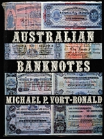 Lot 170 [1 of 2]:Australian Banknotes: 'Australian Banknote Pedigrees' by M.Vort-Ronald 2005, and signed; also 'Australian Banknotes' (1979) & 'Australian Decimal Banknotes' (1985) by the same author. (3)