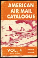 Lot 207:USA - Airmail: 'American Airmail Catalogue Vols 1-4' published by American Airmail Society, Ohio, in 1966, 69, 70 & 71, all 4th Edition, 2,294pp. Several dustjackets are tatty. HEAVY LOT. (Approx 4.3kg.) (4)