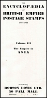 Lot 44:Asi: the Empire in Asia Vol. III: published by Robson Lowe, London (1951 1st Edition), 559pp, no d/j.