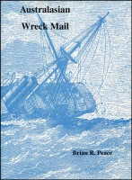 Lot 132:Australasia : Australasian Wreck Mail: by Brian Peace, published by RPSofV (1997), 292pp, dj.