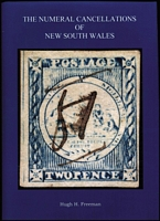 Lot 114:Australian Colonies - New South Wales: The Numeral Cancellations of New South Wales by Hugh Freeman, published by Aust States Study Circle, Sydney 2012, #48 of 220, 375pp dust jacket & CD.