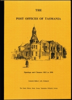Lot 142:Australian Colonies - Tasmania: 'The Post Offices of Tasmania - Openings & Closures 1812-1991' by A. E. Orchard published by Magpie Publications (Tas), 66pp.