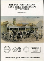 Lot 46:Australian Colonies - Victoria: The Post Offices And Hand-Held Datestamps of Victoria Volume I (A-B) by Watson, Webster & Wood, published by WWW (1989), 300+pp (ex libris label), dust jacket.