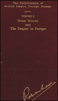Lot 150:Great Britain and the Empire in Europe Vol 1: by Robson Lowe, published by Robson Lowe, London, 1952 2nd Edition, 456pp. No dj.