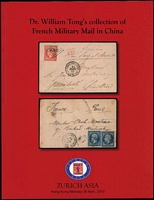 Lot 191 [1 of 2]:China: Dr William Tong's Collection of French Military Mail in China 2010 (26 Apr), 62pp. Also Dr William Tong's Collection of Austrian Military Post Offices in China, 2010 (13 Sep), 64pp, both published Zurich Asia, Hong Kong. (2)