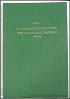Lot 169:Australia -: Queensland Cancellations & Other Postal Markings 1860-1913 by HM Campbell, FRPSL RPSV 1977. 161pp.