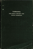 Lot 170:Australia -: Tasmania : The Postal History & Postal Markings by H Campbell FRPSL, JRW Purves, FRPSL & Lou Viney, FRPSL Published by RPSV, 1984 Reprint. 203pp plus photocopy of Introduction from Part II. Few scuff marks on front cover. Paperback.