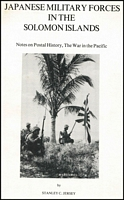 Lot 190:Military WWII: Japanese Military Forces in the Solomon Islands Notes on Postal History, The War in the Pacific by Stanley Jersey, published by Robson Lowe, London. 1984 40pp, paperback.