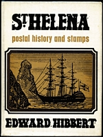 Lot 188:St. Helena: St. Helena Postal History & Stamps by E. Hibbert published by Robson Lowe, London. 1979. 200pp. Dustjacket.