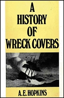 Lot 203:Wrecks: A History of Wreck Covers - Originating at Sea, on Land and in the Air by AE Hopkins, published by Robson Lowe, London. 3rd edition. 1967 180pp Dustjacket.