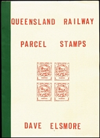 Lot 80:Australia: Queensland Railway Parcel Stamps by D.Elsmore, published by Cinderella Stamp Club, Chatswood, 1987.42pp. Paperback.