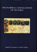 Lot 84:Australia : Victoria: The Numeral Cancellations of Victoria by Freeman & White, published by Royal Phil Soc of Vic, Melbourne. 2001. 420pp. Dustjacket. [This edition has 'The Butterly & Barred Oval Cancellations' sections which does not appear in Hugh Freeman latest book]