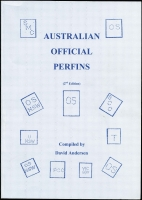 Lot 125:Australia: Australian Official Perfins compiled by D Anderson, Published by Perfin Club of Aust & NZ 2007 2nd Edition. 236pp. Paperback.