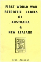 Lot 1074:Australia/New Zealand: First World War Patriotic Labels of Australia & New Zealand by Alan Jackson published by Cinderella Stamp Club of Australasia in 1987, 53pp. Paperback. Spiral bound.