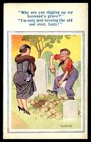 Lot 94:Comic: Multicoloured PPC 'Why are you digging up my husband's grave..............' by Artist Donald McGill.