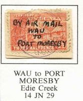 "Lot 1095 [3 of 3]:New Guinea: 1½d Huts issues used in 1929-30 at Edie Creek or Port Moresby with unauthorised manuscript ""BY AIR MAIL"" endorsements by postmaster George Hammond comprising ""WAU/TO/PORT MORESBY"" on separate pieces, ""WAU/TO/SALAMOA"" on 1½d x2 on piece & ""SALAMOA/TO/WAU"" on a pair. Unusual. (4 items)"