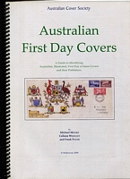 Lot 167:Australia - FDCs: 'Australian First Day Covers - A Guide to Identifying Australian Illustrated First Day Covers & Their Publishers by Moore, Wooley & Pauer, published by Australian Cover Society (2009), 210pp, spiral bound. [An example sold for $190+ in our August 2017 sale]