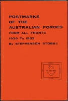 Lot 168:Australia - WWII Military: 'Postmarks of the Australian Forces From All Fronts 1939-53' by Stephenson Stobbs, published by Harry Hayes (1976), 64pp, softbound.