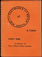 Lot 173:Australian Colonies - NSW: 'Postmarks of New South Wales: Part One a History of Post Office Date-stamps' by Tobin (1983), 119pp spiralbound.