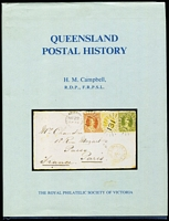 Lot 178:Australian Colonies - Queensland: 'Queensland Postal History by HM Campbell published by The Royal Philatelic Society of Victoria (1990), 326pp hardbound with d/j.