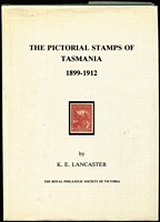 Lot 179:Australian Colonies - Tasmania: 'The Pictorial Stamps of Tasmania 1899-1912' by Keith Lancaster published by RPSV (1986), hardbound with dust jacket.