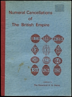 Lot 188:British Commonwealth: 'Numeral Cancellations of The British Empire' compiled by Reverend H. H. Heins published by Robson Lowe (3rd Edn 1967), useful reference guide to both numeral & combined alphabetical/numeral cancels, 64pp, softbound.