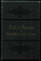 Lot 123 [1 of 2]:Forgeries & Reprints: 'Album Weeds or How to Detect Forged Stamps' in two volumes by Earée (3rd Edn, 1905), minor spotting and cover wear, otherwise fine. Essential reference. (2)