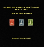 Lot 197:New Zealand: 'The Postage Stamps of New Zealand 1855-1873: The Chalon Head Issues' by R Odenweller (2009), lavishly illustrated, showing images over 1,000 different stamps or covers, 361pp hardbound with d/j and protective box. Important reference in superb condition.