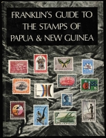 Lot 200:Papua: 'Franklin's Guide to the Stamps of Papua & New Guinea' by M Franklin (1970), 152pp, hardbound.