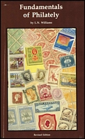 Lot 131:Philately: 'Fundamentals of Philately' by LN Williams (Revised Edition, 1990), 870pp hardbound with dustjacket.