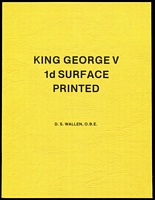 Lot 153:Australia - Georgian Heads: 'King George V 1d Surface Printed' by DS Wallen, 24pp softbound, as new.
