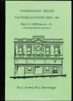 Lot 160 [2 of 3]:Australian Colonies - Tasmania: 'Post Offices of Tasmania' by Orchard & Hardinge (2nd Edn, 1996), and 'Tasmanian Hand Cancellations 1913-88' Part 1 Offices 'A - L' & Part 2 Offices 'M - Z' by Avery & Hardinge (1993 & 1994), all are softbound. (3)