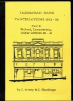 Lot 160 [3 of 3]:Australian Colonies - Tasmania: 'Post Offices of Tasmania' by Orchard & Hardinge (2nd Edn, 1996), and 'Tasmanian Hand Cancellations 1913-88' Part 1 Offices 'A - L' & Part 2 Offices 'M - Z' by Avery & Hardinge (1993 & 1994), all are softbound. (3)
