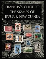 Lot 154:Papua: 'Franklin's Guide to the Stamps of Papua & New Guinea' by M Franklin (1970), 152pp, hardbound.