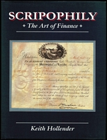 Lot 197:Scripophily: Scripophily the Art of Finance' by Keith Hollender (1994), 157pp hardbound, very fine condition.