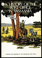 Lot 203:Tasmania: 'A History of the Post Office in Tasmania' compiled and published by the Australian Post Office, 72pp softbound. As new.
