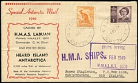 Lot 950:Bergen HMAS Labuan Special Antarctic Mail Voyage on ANARE commemorative cover to Heard Island with 'ANARE HEARD IS/5FE49' datestamp and 'SHIPS OFFICE/5FEB1949/HMALST 3501' boxed rubber handstamp.