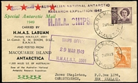 Lot 951:Bergen HMAS Labuan Special Antarctic Mail Voyage on ANARE commemorative cover to Macquarie Is with 'ANARE MACQUARIE IS/29MR49' datestamp and 'SHIPS OFFICE/29MR49/HMALST 3501' boxed rubber handstamp.