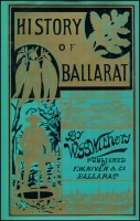 Lot 1959:Ballarat: 'History of Ballarat' 1980 facsimile edition of 1887 2nd ed, 396pp hardback with d/j. A good range of photos and maps.  PO 1/11/1851.