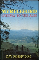 Lot 2405:Myrtleford: 'Myrtleford - Gateway to the Alps' by Kay Robertson in 1973, 278pp hardbound with d/j. A range of photos.  Renamed from Myrtle Creek PO 1/1/1871; LPO 4/10/1999.